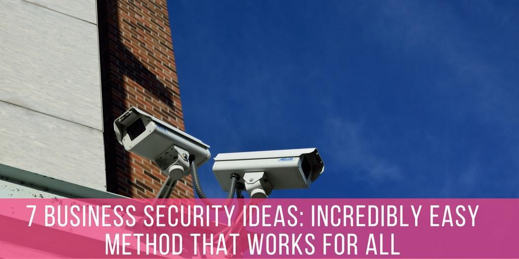 7 Business Security Ideas